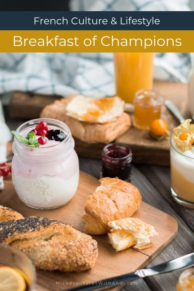 French Culture & Lifestyle - Breakfast of Champions