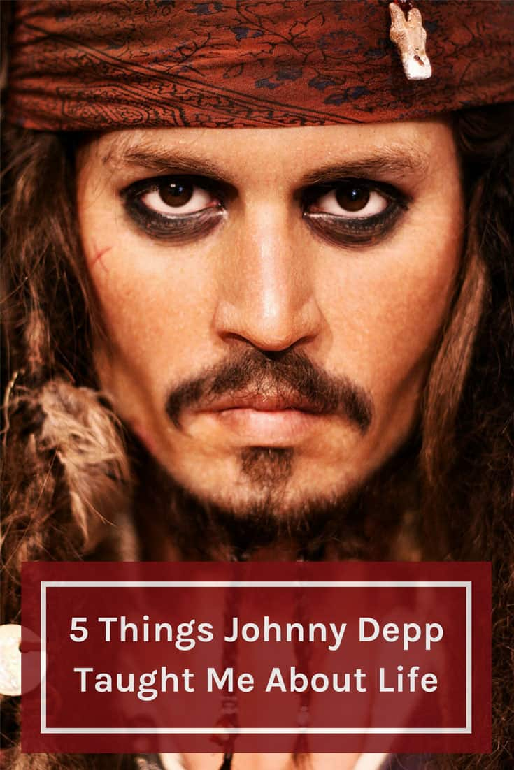 5 Things Johnny Depp Taught Me About Life PIN
