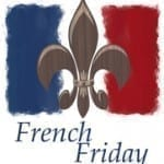 French Friday – Beyond Paris: My South of France