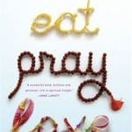 EAT Pray Love (and Drink)
