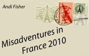 Misadventures in France