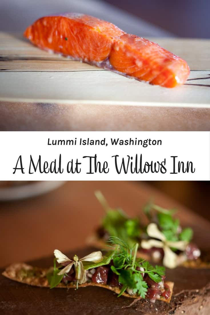 A meal at The Willows Inn on Lummi Island