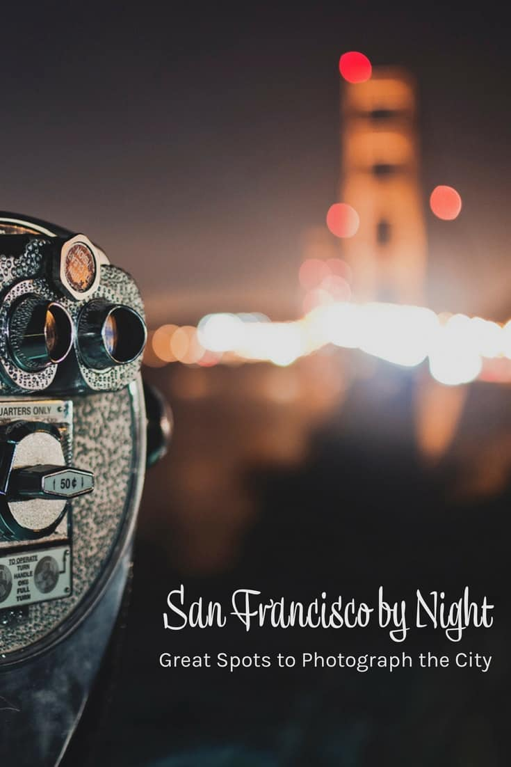 San Francisco by Night - Great Spots to Photograph the City California USA