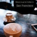 Where to go for Coffee in San Francisco