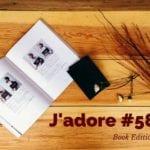 J'adore #58 – Book Edition