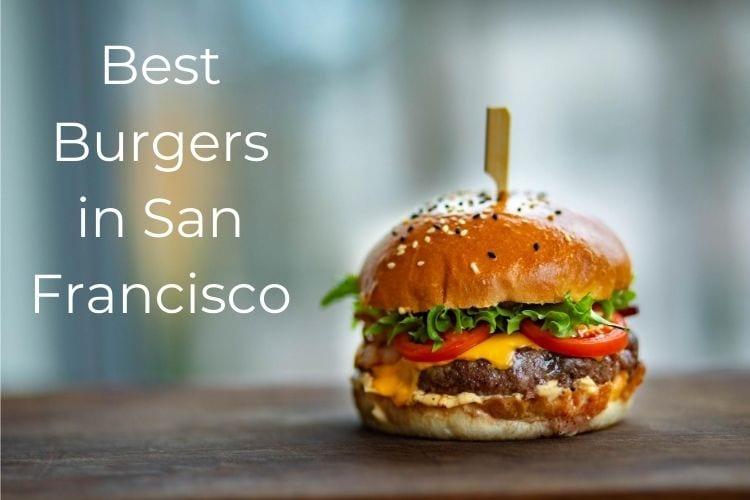 Burgers in San Francisco