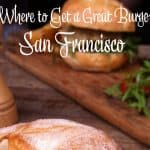 Where to get Great Burgers in SF Lisa