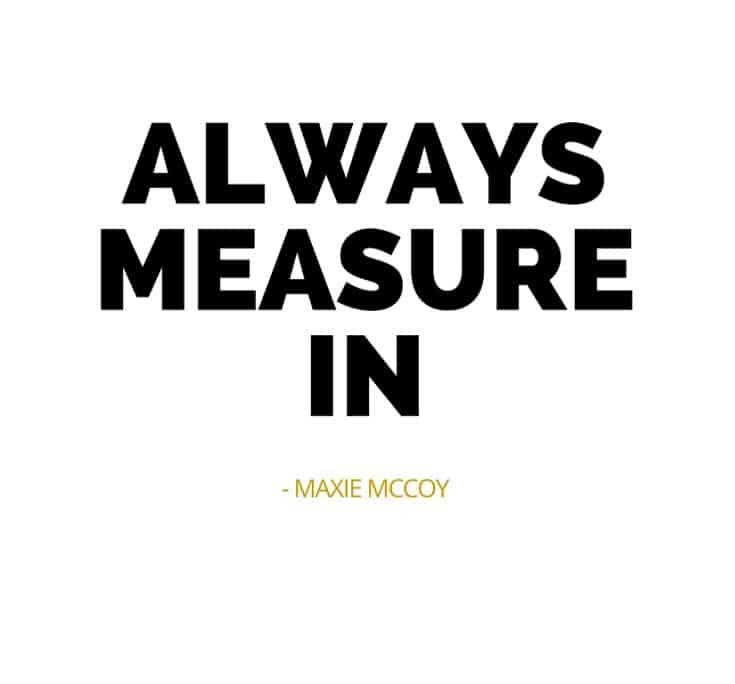 Always-Measure-In-Maxie-McCoy