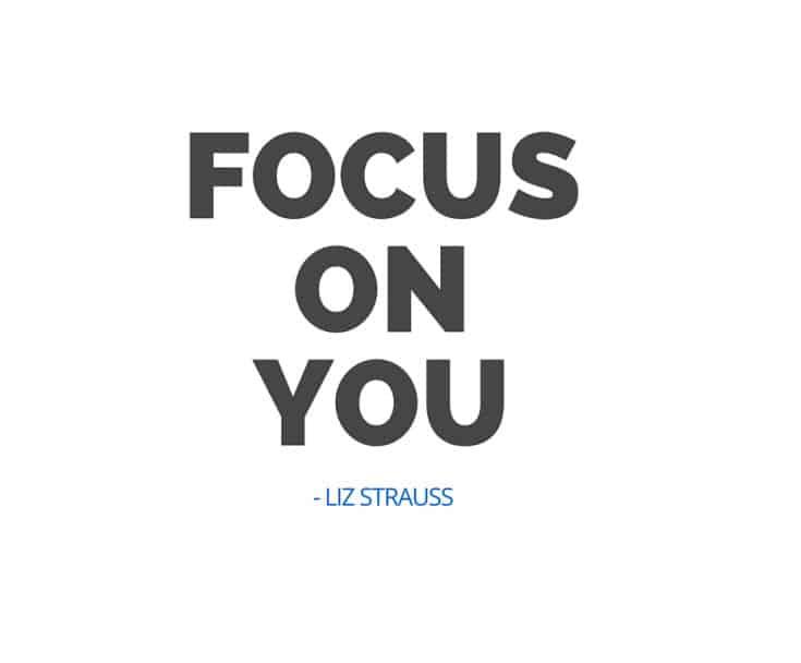 Focus-On-You-Liz-Strauss