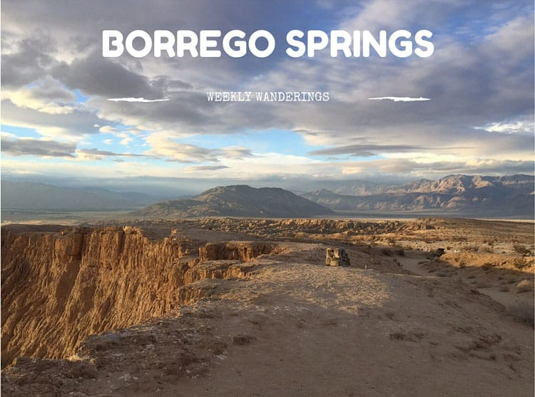 WEEKLY-WANDERINGS-Borrego Springs-1