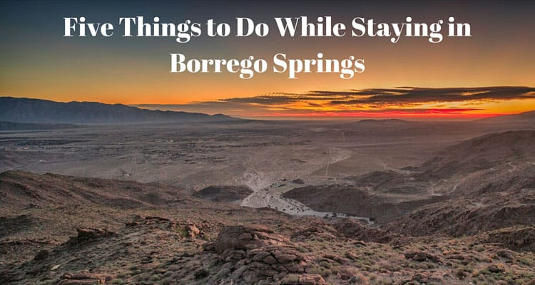 Five Things to Do While Staying in Borrego Springs