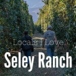 Locals I Love – An Afternoon at Seley Ranch