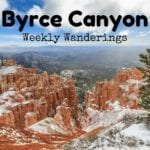 Weekly Wanderings #10 – Bryce Canyon
