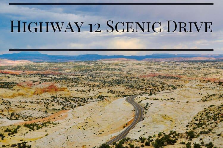 Utah Highway 12 Scenic Drive
