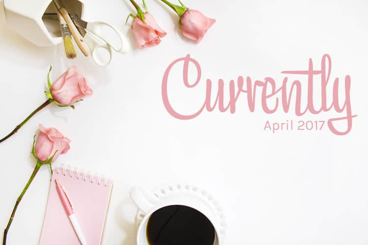 Currently-April-2017