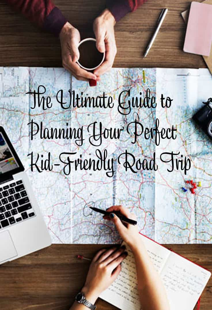The Ultimate Guide to Planning Your Perfect Kid-Friendly Road Trip