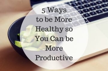 5 Ways to be More Healthy so You Can be More Productive HERO