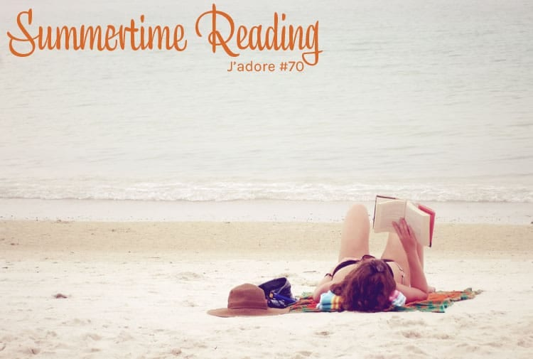 J'adore #70 – Summertime Reading