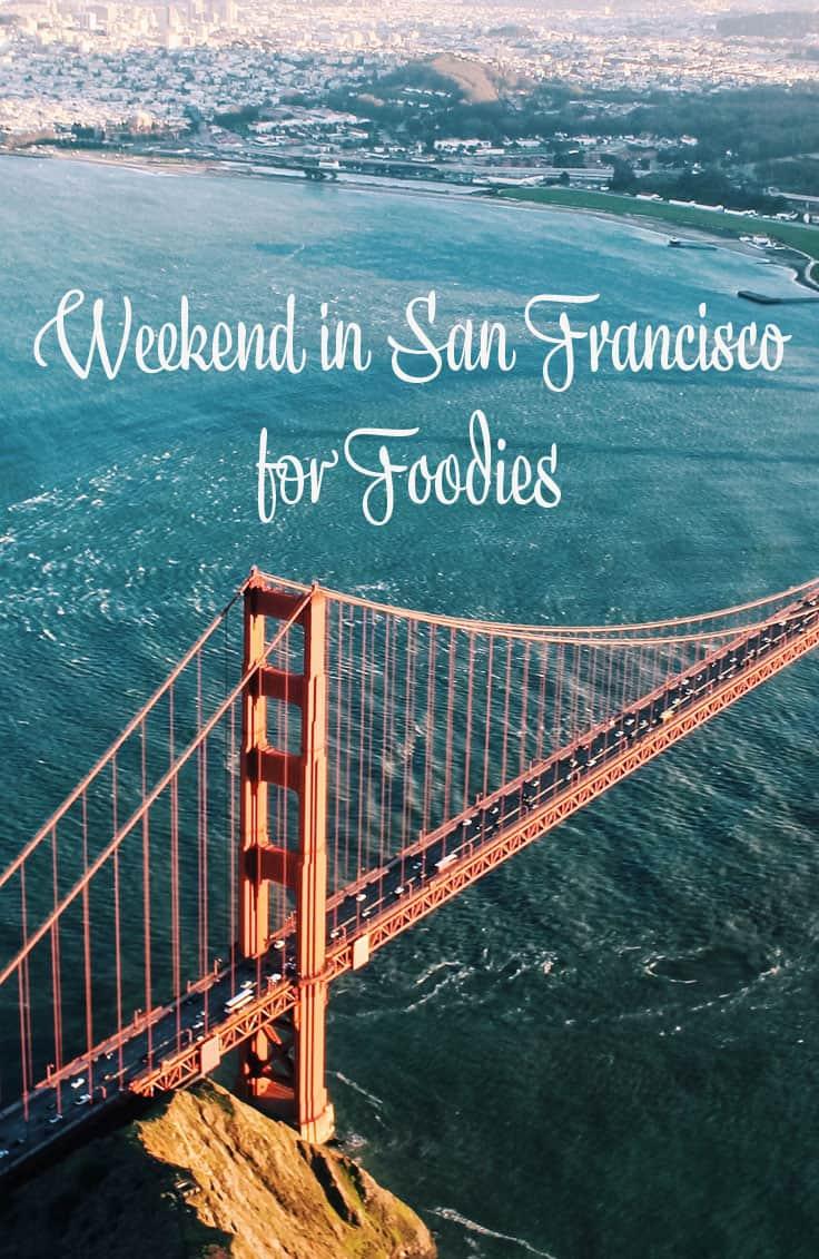 Weekend in San Francisco for Foodies