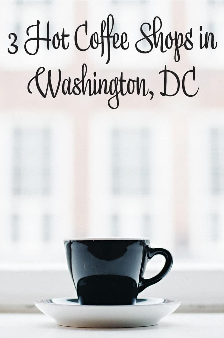 3 Hot Coffee Shops in Washington DC