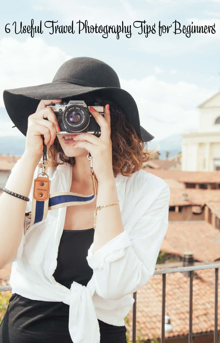6 Useful Travel Photography Tips for Beginners