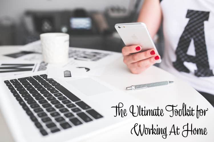The Ultimate Toolkit for Working at Home
