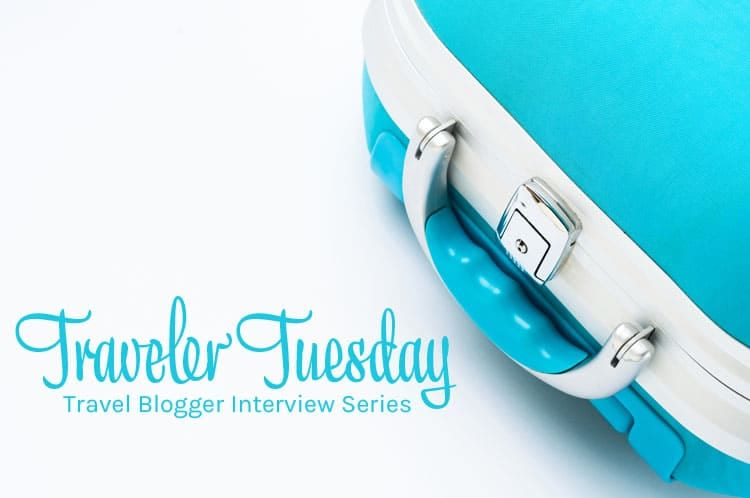 Traveler Tuesday Travel Blogger Interview Series