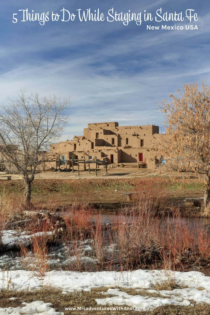 5 Things to Do While Staying in Santa Fe - Taos
