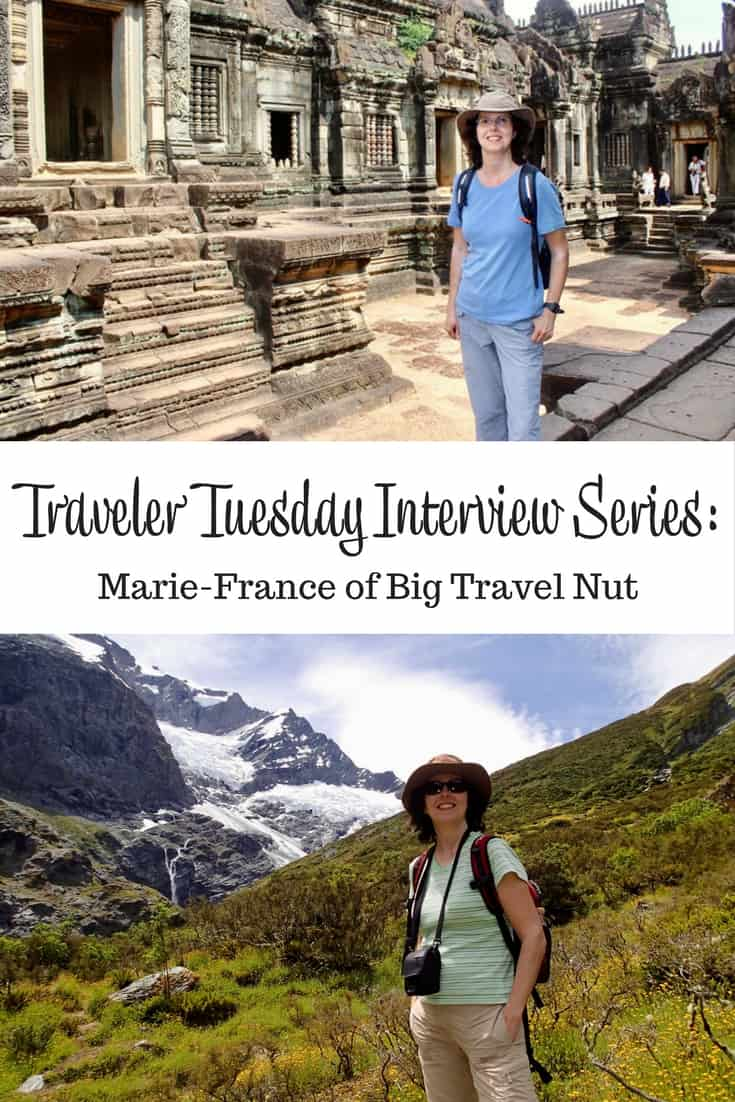 Traveler Tuesday Marie-France of Big Travel Nut