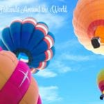 Balloon Festivals Around the World