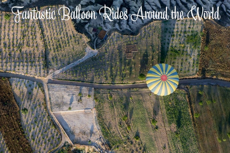 Fantastic Balloon Rides Around the World