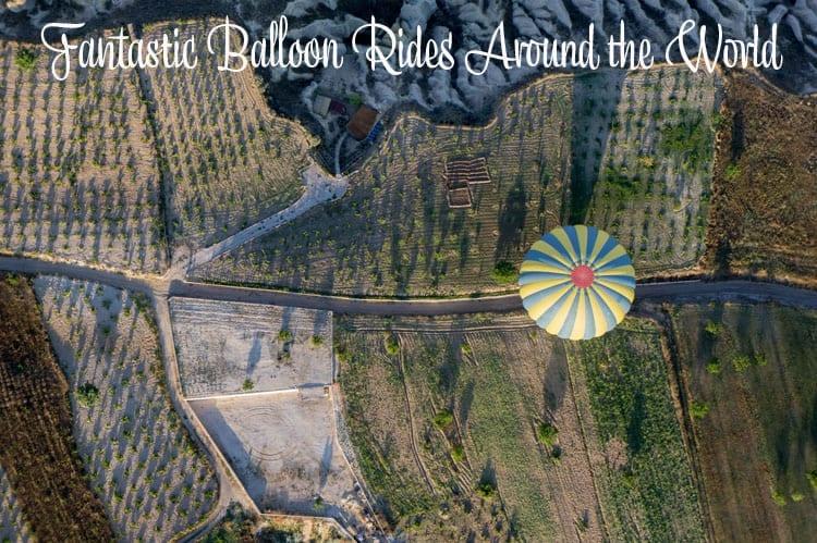 Fantastic Balloon Rides Around the World