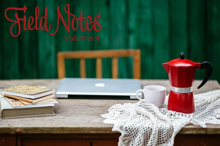 Field Notes Volume 4