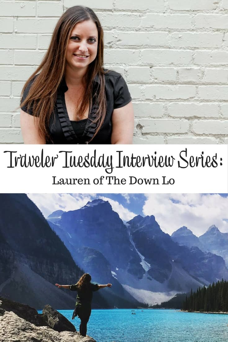 Traveler Tuesday Travel Blogger Interview with Lauren of The Down Lo