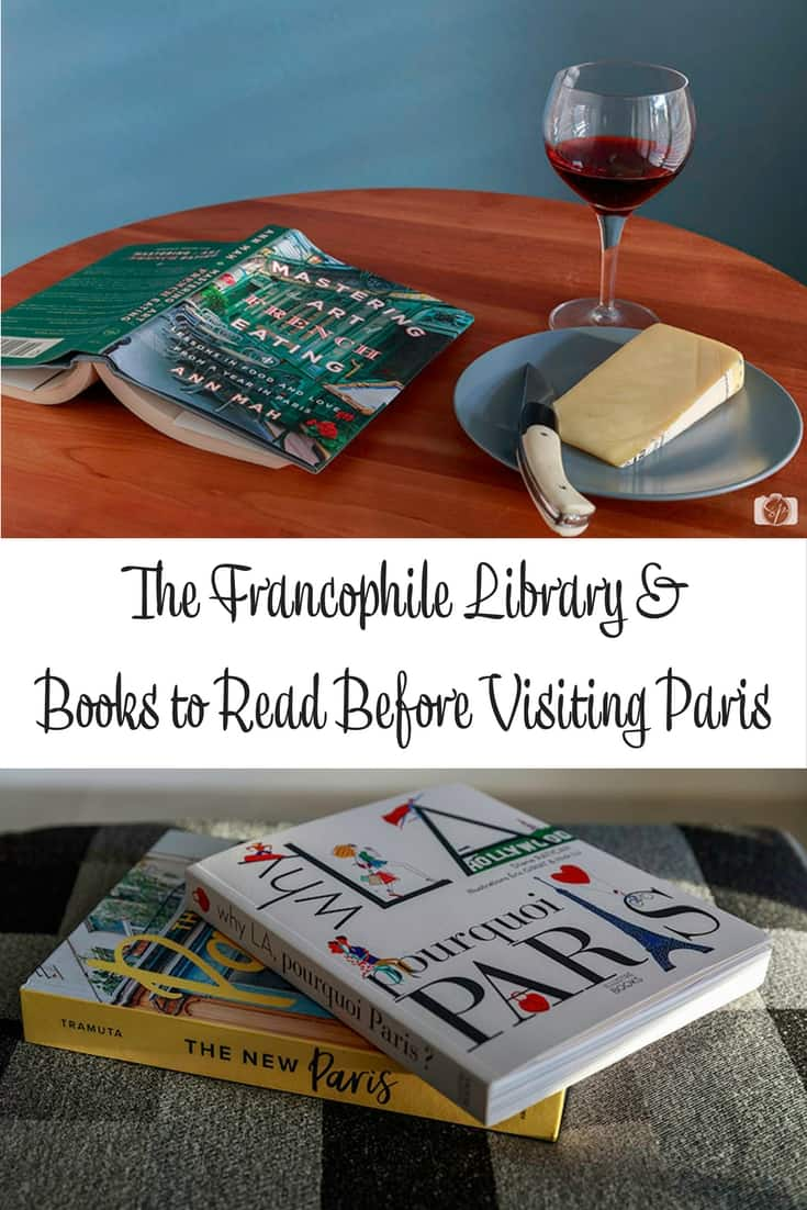 The Francophile Library & Books to Read Before Visiting Paris