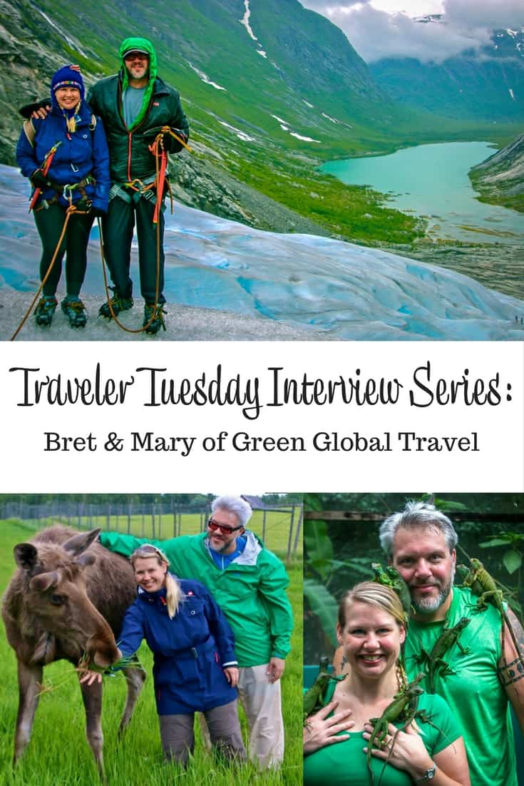 Traveler Tuesday Travel Blogger Interview with Bret & Mary of Green Global Travel