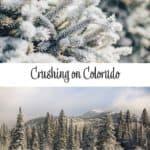Crushing on Colorado