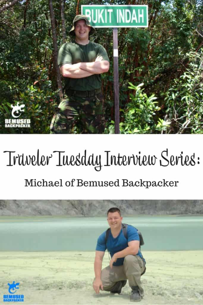 Traveler Tuesday Travel Blogger Interview with Michael of Bemused Backpacker