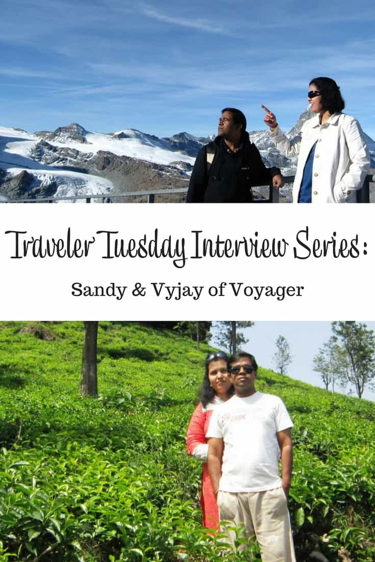 Traveler Tuesday Travel Blogger Interview with Sandy & Vyjay of Voyager