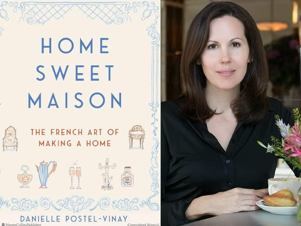 Home Sweet Maison_ The French Art of Making a Home