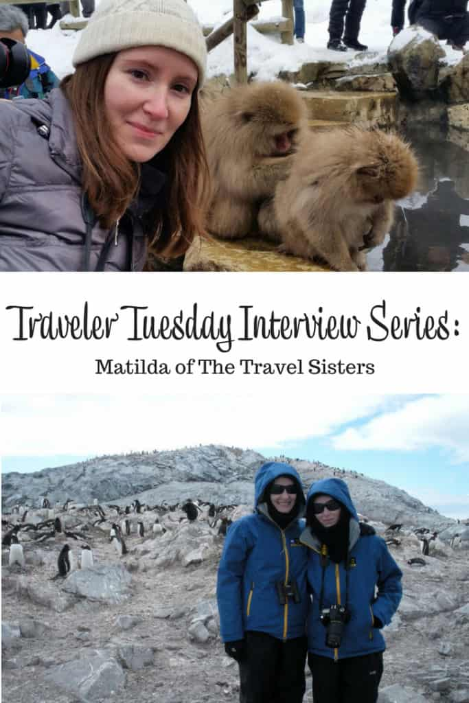 Traveler Tuesday Travel Blogger Interview with Matilda of The Travel Sisters