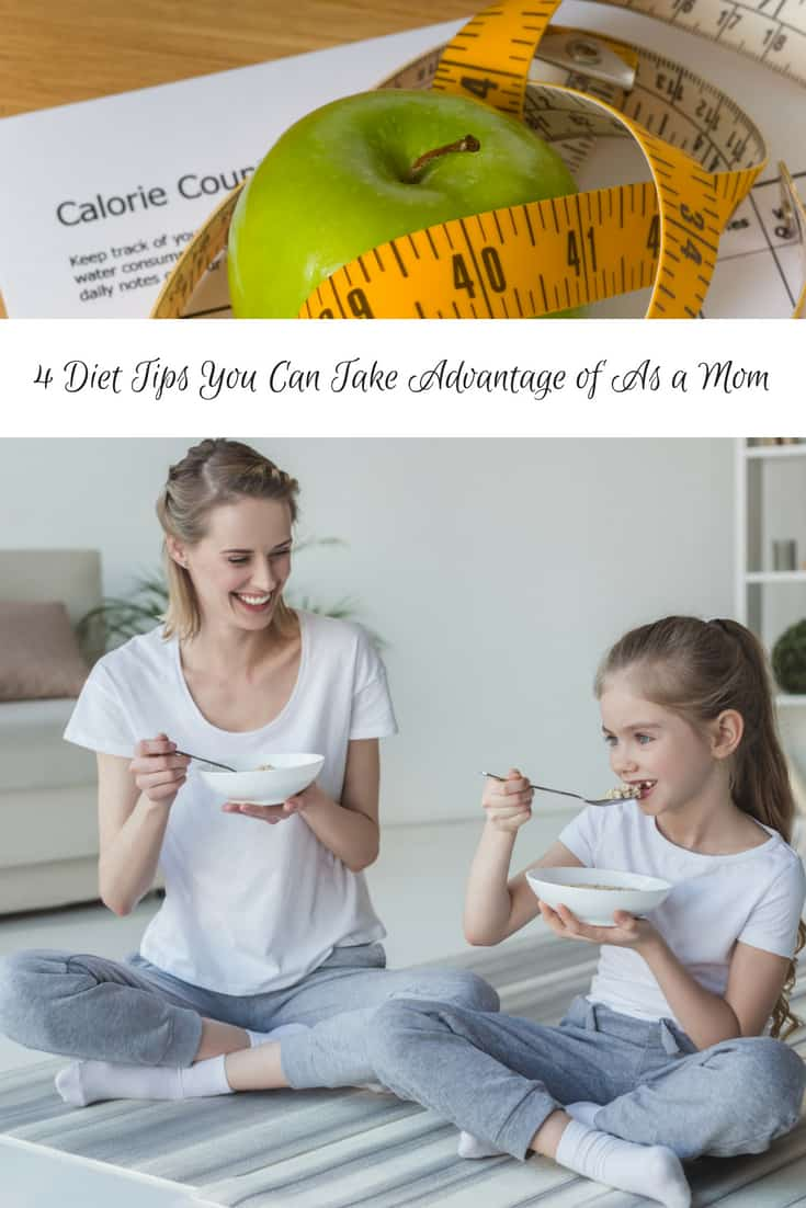 4 Diet Tips You Can Take Advantage of As a Mom