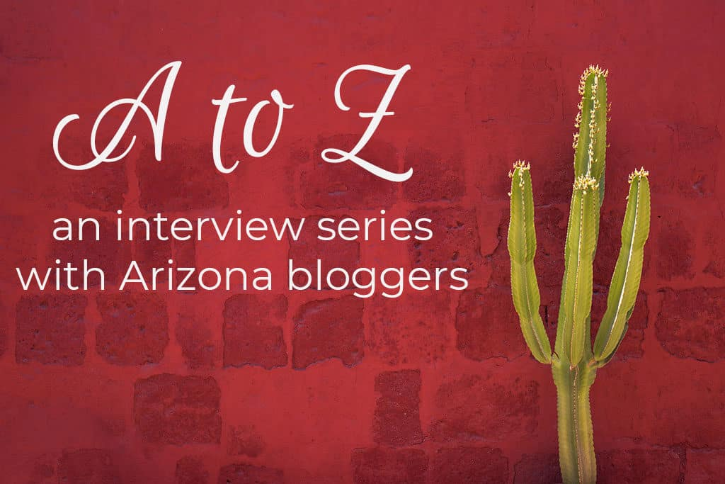 A to Z interview series with Arizona bloggers