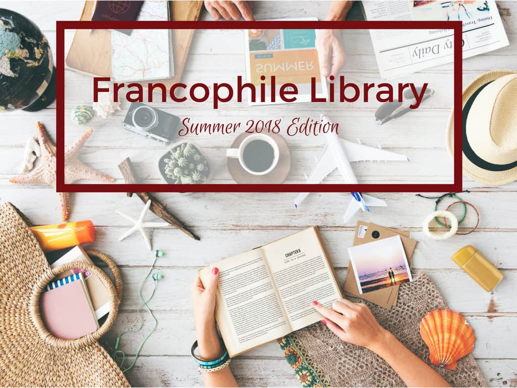 Francophile Library - Summer 2018 Edition (1)