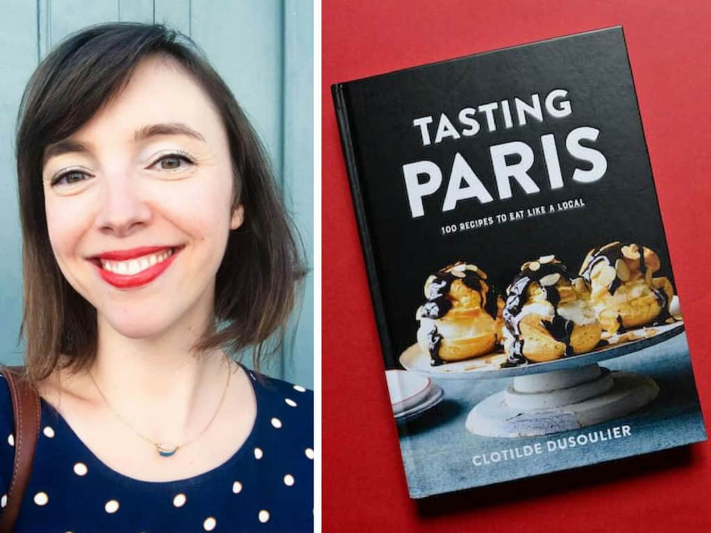 Tasting Paris_ 100 Recipes to Eat Like a Local by Clotilde Dusoulier