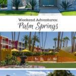 Weekend Adventures_ Palm Springs