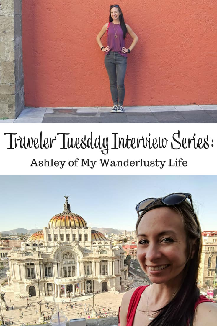 Traveler Tuesday Travel Blogger Interview with Ashley of My Wanderlusty Life