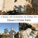 5 Unique Art Destinations In Joshua Tree Desert Christ Park 2
