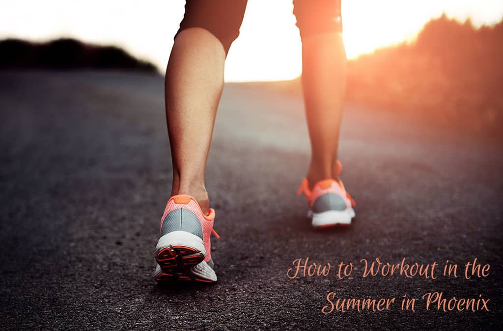 How to Workout in the Summer in Phoenix blog