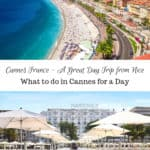 Cannes France - A Great Day Trip from Nice - What to do in Cannes for a Day